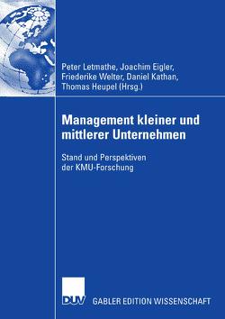 Management kleiner und mittlerer Unternehmen von Eigler,  Joachim, Heupel,  Thomas, Kathan,  Daniel, Letmathe,  Peter, Welter,  Friederike