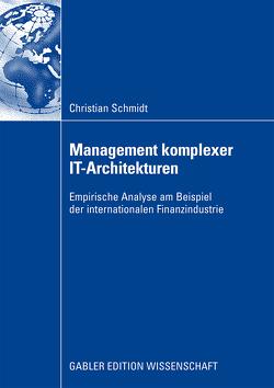 Management komplexer IT-Architekturen von Buxmann,  Prof. Dr. Peter, Schmidt,  Christian
