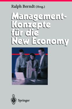Management-Konzepte für die New Economy von Berndt,  Ralph