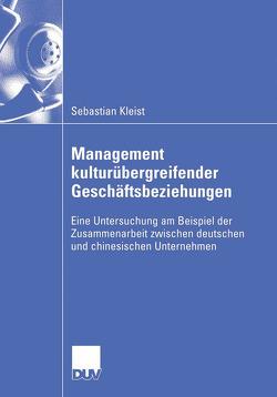 Management kulturübergreifender Geschäftsbeziehungen von Kleist,  Sebastian, Schewe,  Prof. Dr. Gerhard