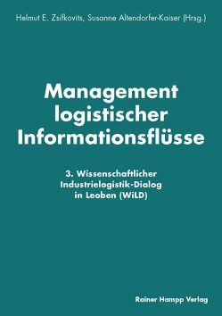 Management logistischer Informationsflüsse von Altendorfer-Kaiser,  Susanne, Zsifkovits,  Helmut E.
