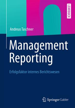 Management Reporting von Taschner,  Andreas