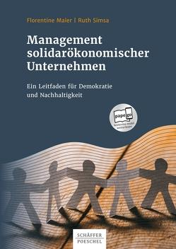 Management solidarökonomischer Unternehmen von Maier,  Florentine, Simsa,  Ruth