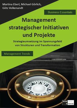 Management strategischer Initiativen und Projekte von Burmester,  Christian, Eberl,  Martina, Görlich,  Michael, Volkenandt,  Götz