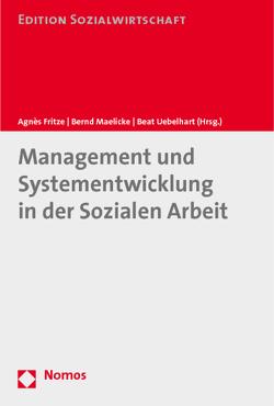 Management und Systementwicklung in der Sozialen Arbeit von Fritze,  Agnès, Maelicke,  Bernd, Uebelhart,  Beat