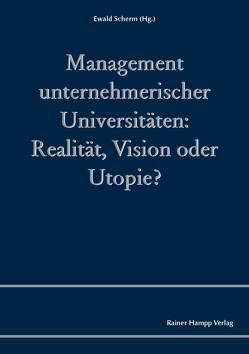Management unternehmerischer Universitäten von Scherm,  Ewald