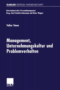Management, Unternehmungskultur und Problemverhalten von Simon,  Volker