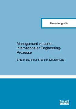 Management virtueller, internationaler Engineering-Prozesse von Augustin,  Harald