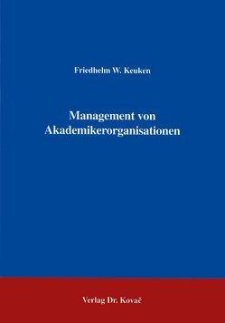 Management von Akademikerorganisationen von Keuken,  Friedhelm