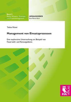 Management von Einsatzprozessen von Röser,  Tobias