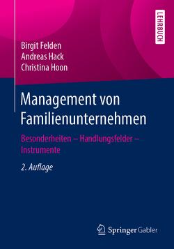 Management von Familienunternehmen von Felden,  Birgit, Hack,  Andreas, Hoon,  Christina