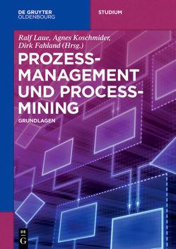 Management von Geschäftsprozessen von Fahland,  Dirk, Fellmann,  Michael, Koschmider,  Agnes, Laue,  Ralf