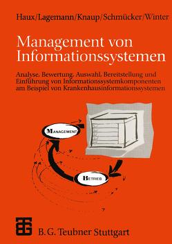 Management von Informationssystemen von Häber,  Anke, Haux,  Reinhold, Knaup,  Petra, Lagemann,  Anita, Schmücker,  Paul, Winter,  Alfred