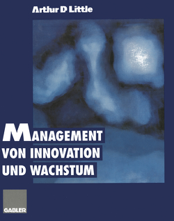 Management von Innovation und Wachstum von Little,  Arthur D.