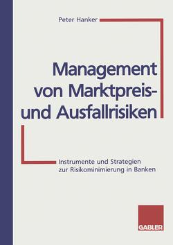 Management von Marktpreis- und Ausfallrisiken von Hanker,  Peter