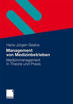 Management von Medizinbetrieben von Seelos,  H.-Jürgen