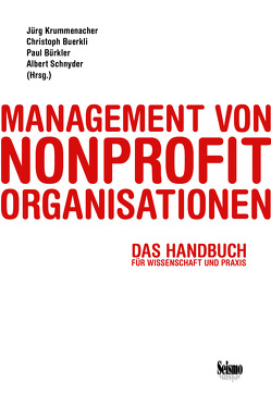 Management von Nonprofit-Organisationen von Buerkli,  Christoph, Bürkler,  Paul, Krummenacher,  Jürg, Schnyder,  Albert