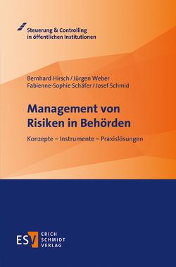 Management von Risiken in Behörden von Hirsch,  Bernhard, Schäfer,  Fabienne-Sophie, Schmid,  Josef, Weber,  Juergen