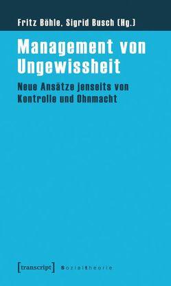 Management von Ungewissheit von Boehle,  Fritz, Busch,  Sigrid