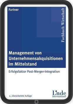 Management von Unternehmensakquisitionen im Mittelstand von Furtner Business Consulting GmbH