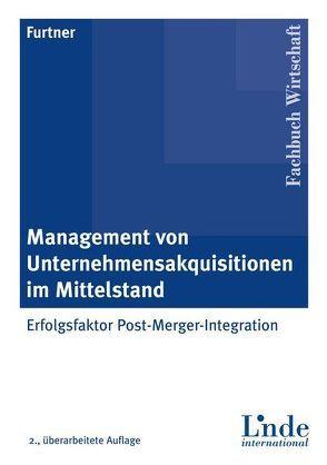 Management von Unternehmensakquisitionen im Mittelstand von Furtner,  Sabine