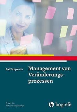 Management von Veränderungsprozessen von Stegmaier,  Ralf