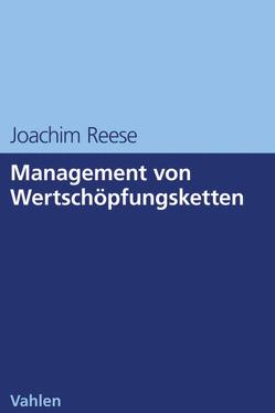 Management von Wertschöpfungsketten von Reese,  Joachim