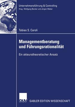 Managementberatung und Führungsrationalität von Caroli,  Tobias S.