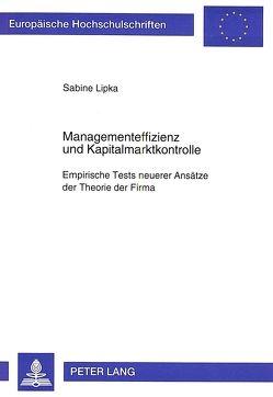 Managementeffizienz und Kapitalmarktkontrolle von Lipka,  Sabine