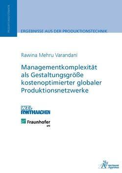 Managementkomplexität als Gestaltungsgröße kostenoptimierter globaler Produktionsnetzwerke von Varandani,  Rawina Mehru