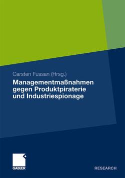 Managementmaßnahmen gegen Produktpiraterie und Industriespionage von Fussan,  Carsten