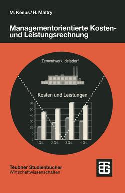 Managementorientierte Kosten- und Leistungsrechnung von Keilus,  Michael, Maltry,  Helmut