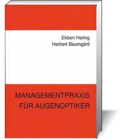 Managementpraxis für Augenoptiker von Baumgärtl,  Herbert, Hering,  Ekbert, Tischer,  Jörg