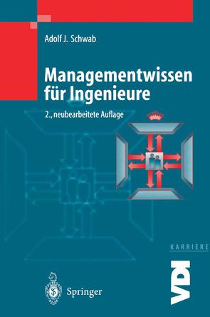 Managementwissen für Ingenieure von Schwab,  Adolf J.