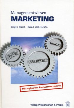 Managementwissen Marketing von Kirsch,  Jürgen, Müllerschön,  Bernd