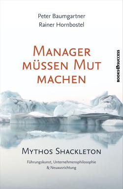 Manager müssen Mut machen von Baumgartner,  Peter, Hornbostel,  Rainer