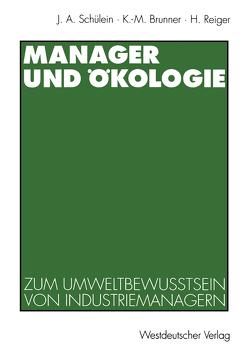 Manager und Ökologie von Brunner,  Karl-Michael, Reiger,  Horst, Schülein,  Johann August