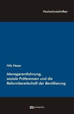 Managerentlohnung und die Reformbereitschaft der Bevölkerung von Hesse,  Nils
