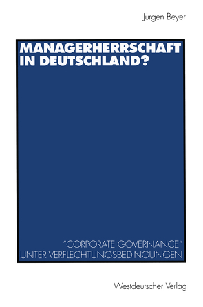Managerherrschaft in Deutschland? von Beyer,  Jürgen