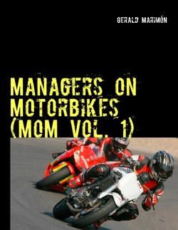 Managers on Motorbikes (MoM Vol. 1) von Marimon,  Gerald