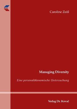 Managing Diversity von Zeiß,  Caroline