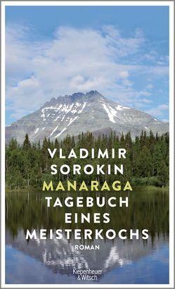 Manaraga.Tagebuch eines Meisterkochs von Sorokin,  Vladimir, Tretner,  Andreas