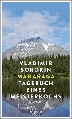 Manaraga. Tagebuch eines Meisterkochs von Sorokin,  Vladimir, Tretner,  Andreas