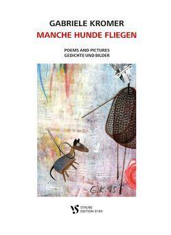MANCHE HUNDE FLIEGEN von Kromer,  Gabriele