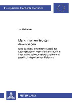 «Manchmal am liebsten davonfliegen» von Heizer,  Judith