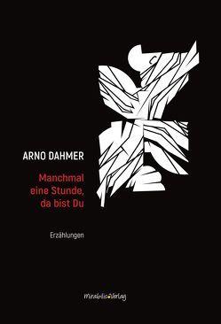Manchmal eine Stunde, da bist Du von Dahmer,  Arno