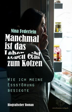 Manchmal ist das Leben echt zum Kotzen von Federlein,  Nina