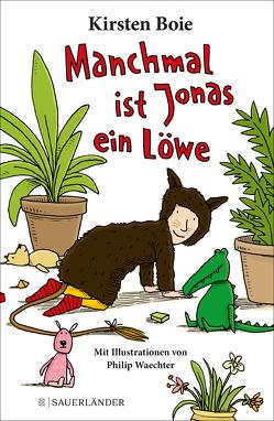 Manchmal ist Jonas ein Löwe von Boie,  Kirsten, Waechter,  Philip