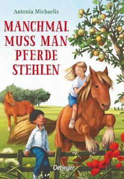 Manchmal muss man Pferde stehlen von Ceccarelli,  Simona M., Michaelis,  Antonia
