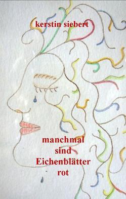 """""""manchmal sind Eichenblätter rot"""" von Siebert,  Kerstin"""